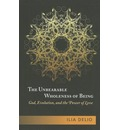 The Unbearable Wholeness of Being: God, Evolution and the Power of Love