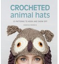Crocheted Animal Hats: 15 Patterns to Hook and Show Off