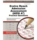 Evolve Reach Admission Assessment (Hesi A2) Practice Questions: Hesi A2 Practice Tests and Exam Review for the Health Education Systems, Inc. Admission Assessment Exam