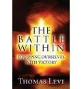 The Battle Within: Equipping Ourselves with Victory