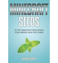 Minecraft Seeds: 70 Top Minecraft Seeds Ideas Your Friends Wish They Knew