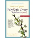 Positive Options for Polycystic Ovary Syndrome (Pcos): Self-Help and Treatment