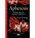 Apheresis: Methods, Types & Potential Complications