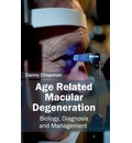 Age Related Macular Degeneration: Biology, Diagnosis and Management