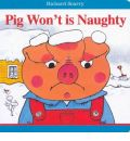 Richard Scarry Isn't Pig Won't Naughty!