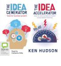 The Idea Generator and Accelerator: 5 Spoken Word CDs, 285 Minutes