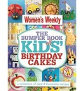 The Bumper Book of Kids' Birthday Cakes: Hundreds of Triple-Tested Cake Decorating Ideas to Make Every Party Memorable, for Boys and Girls, from Babies to Toddlers, Children and Teenagers