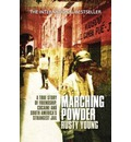 Marching Powder: A True Story of Friendship, Cocaine and South America's Strangest Jail
