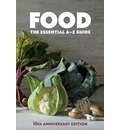 Food: The Essential A-Z Guide, 10th Anniversary Edition