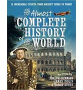 The Almost Complete History of the World
