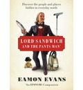 Lord Sandwich and the Pants Man: Discover the Long-gone People and Places Hidden in Everyday Words