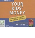 Your Kids' Money: How to Earn It, Save It and Set Them Up for Life