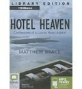 Hotel Heaven: Confessions of a Luxury Hotel Addict