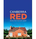 Canberra Red: Stories from the Bush Capital