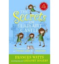The Secrets of Flamant Castle: The Complete Adventures of Sword Girl and Friends