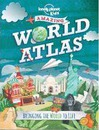 Lonely Planet Kids Amazing World Atlas: Bringing the World to Life