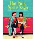 Hot Pink Spice Saga an Indian Culinary Travelogue with Recipes
