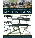 The Illustrated Encylopedia of Machine Guns