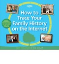 How to Trace Your Family History on the Internet: Find Your Ancestors the Easy Way