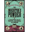 The Inheritor's Powder: A Cautionary Tale of Poison, Betrayal and Greed
