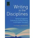 Writing in the Disciplines: Building Supportive Cultures for Student Writing in UK Higher Education