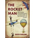 The Rocket Man: And Other Extraordinary Characters from the History of Flight