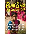 Pink Sari Revolution: A Tale of Women and Power in the Badlands of India