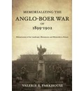 Memorializing the Anglo-Boer War of 1899-1902: Militarization of the Landscape, Monuments and Memorials in Britain