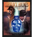 Sherlock Holmes and the Case of the Crystal Blue Bottle: a Graphic Novel