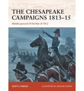 The Chesapeake Campaigns, 1813-1815: Middle Ground of the War of 1812