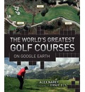 The World's Greatest Golf Courses on Google Earth