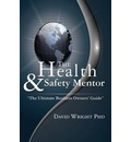 The Health & Safety Mentor - the Ultimate Business Owners' Guide