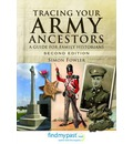 Tracing Your Army Ancestors: A Guide for Family Historians
