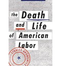 The Death and Life of American Labor: Toward a New Workers' Movement