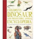 Children's Dinosaur and Prehistorical Animal Encyclopedia: A Comprehensive Look at the Prehistoric World with Hundreds of Superb Illustrations
