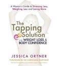 The Tapping Solution for Weight Loss and Body Confidence: A Woman's Guide to Stressing Less, Weighing Less and Loving More