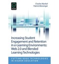 Increasing Student Engagement and Retention in E-Learning Environments: Part G: Web 2.0 and Blended Learning Technologies
