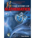 The Story of Mathematics: From Creating the Pyramids to Exploring Infinity