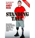 Standing Tall: The Taliban nearly killed me... but they couldn't take away my fighting spirit. This is my inspirational story.