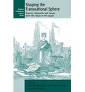 Shaping the Transnational Sphere: Experts, Networks, and Issues from the 1840s to the 1930s