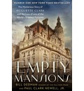 Empty Mansions: The Mysterious Life of Huguette Clark and the Loss of One of the World's Greatest Fortunes