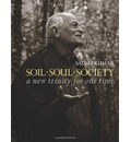 Soil Soul Society: A New Trinity for Our Time