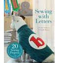 Sewing with Letters: 20 Sewing Projects