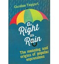 As Right as Rain: The Meaning and Origins of Popular Expressions