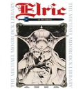 The Michael Moorcock Library: v.1: Elric of Melnibone