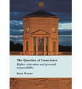 The Question of Conscience: Higher Education and Personal Responsibility