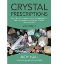 Crystal Prescriptions: Volume 3: Crystal Solutions to Electromagnetic Pollution and Geopathic Stress. An A-Z Guide.