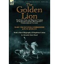 The Golden Lion: The Early Life and Military Career of Stapleton Cotton, Wellington's Commander of Cavalry by the Right Hon. Mary, Visc