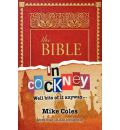 The Bible in Cockney: Well Bits of it, Anyway....