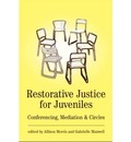 Restorative Justice for Juveniles: Conferencing, Mediation and Circles